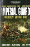 Imperial Guard Omnibus Volume One 1 Fifteen Hours Death World Rebel Winter Warhammer 40,000 paperback